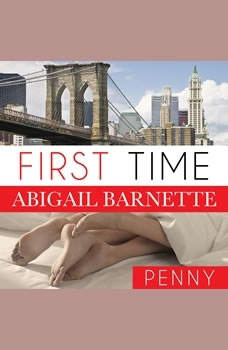 First Time: Penny's Story, Abigail Barnette