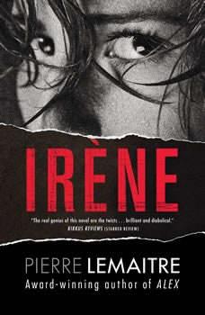 Irene: The Commandant Camille Verhoeven Trilogy, Pierre Lemaitre