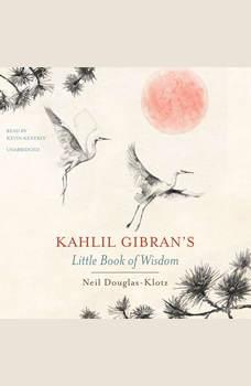 Kahlil Gibran's Little Book of Wisdom, Kahlil Gibran