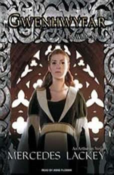 Gwenhwyfar: The White Spirit (A Novel of King Arthur) The White Spirit (A Novel of King Arthur), Mercedes Lackey
