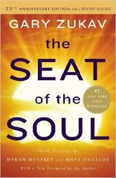 The Seat of the Soul: 25TH Anniversary Edition, Gary Zukav