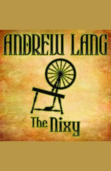 The Nixy: n/A, Andrew Lang