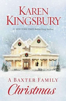 A Baxter Family Christmas, Karen Kingsbury