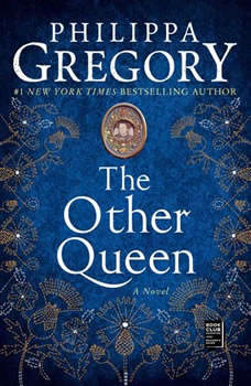 The Other Queen: A Novel, Philippa Gregory