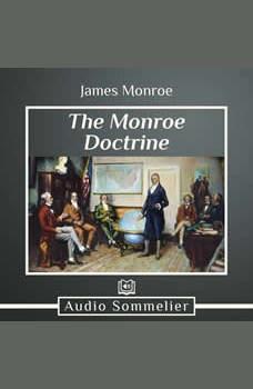 The Monroe Doctrine, James Monroe