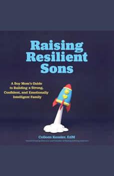 Raising Resilient Sons, Colleen Kessler