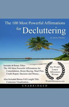 The 100 Most Powerful Affirmations for Decluttering, Jason Thomas