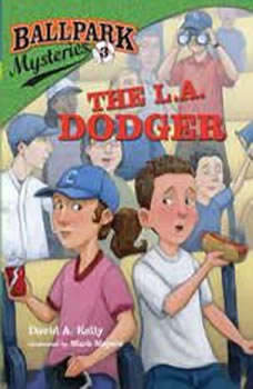 Ballpark Mysteries #3: The L.A. Dodger, David A. Kelly