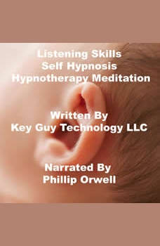 Listening Skills Self Hypnosis Hypnotherapy Meditation, Key Guy Technology LLC