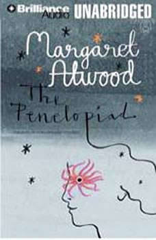 The Penelopiad: The Myth of Penelope and Odysseus The Myth of Penelope and Odysseus, Margaret Atwood