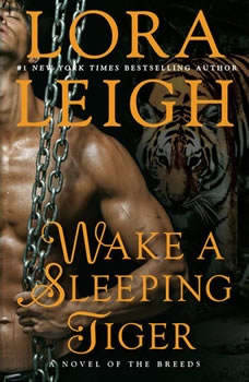 Wake A Sleeping Tiger: A Novel of the Breeds, Lora Leigh