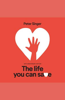 The Life You Can Save, Peter Singer