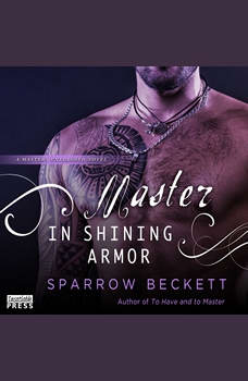 Master in Shining Armor: Masters Unleashed, Book Four, Sparrow Beckett