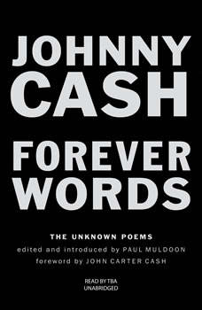 Forever Words: The Unknown Poems The Unknown Poems, Johnny Cash
