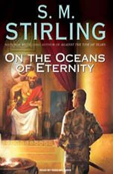 On the Oceans of Eternity, S. M. Stirling