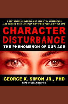 Character Disturbance: The Phenomenon of Our Age The Phenomenon of Our Age, Jr. Simon