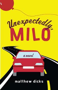 Unexpectedly, Milo, Matthew Dicks