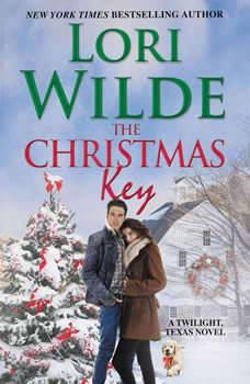 The Christmas Key: A Twilight, Texas Novel, Lori Wilde