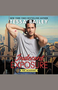 Indecent Exposure: The Academy, Tessa Bailey