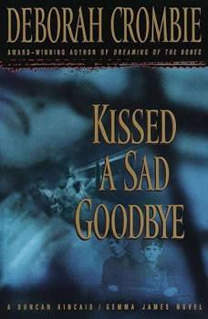 Kissed a Sad Goodbye, Deborah Crombie