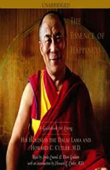 The Essence of Happiness: A Guidebook for Living, His Holiness the Dalai Lama