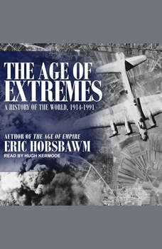 The Age of Extremes: 1914-1991, Eric Hobsbawm