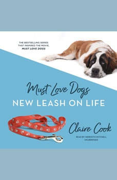 Must Love Dogs: New Leash on Life, Claire Cook