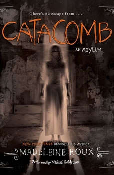 Catacomb: An Asylum Novel An Asylum Novel, Madeleine Roux