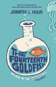 The Fourteenth Goldfish, Jennifer L. Holm