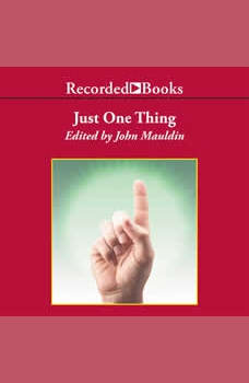 Just One Thing: Twelve of the World's Best Investors Reveal the One Strategy You Can't Overlook, John Mauldin