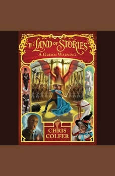 The Land of Stories: A Grimm Warning, Chris Colfer