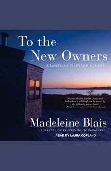 To the New Owners: A Martha's Vineyard Memoir A Martha's Vineyard Memoir, Madeleine Blais
