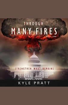 Through Many Fires, Kyle Pratt