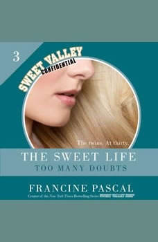 The Sweet Life #3: Too Many Doubts, Francine Pascal