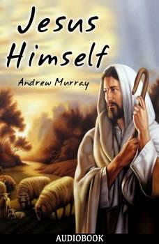 Jesus Himself, Andrew Murray