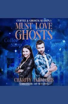 Must Love Ghosts: Coffee and Ghosts Season 1, Charity Tahmaseb