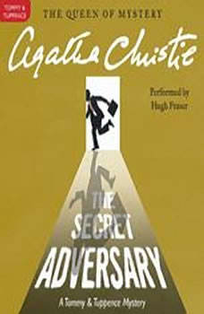 The Secret Adversary: A Tommy and Tuppence Mystery, Agatha Christie