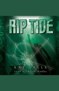 Dark Life #2: Rip Tide, Kat Falls