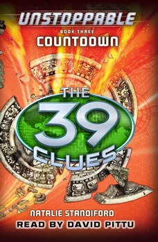 39 Clues: Unstoppable, Book #3 - Countdown, Natalie Standiford