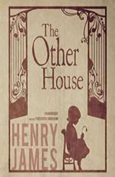 The Other House, Henry James