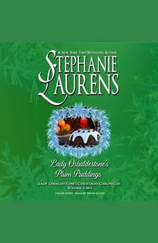 Lady Osbaldestone's Plum Puddings: Lady Osbaldestone's Christmas Chronicles, Volume 3: 1812, Stephanie Laurens