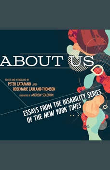 About Us: Essays from the Disability Series of the New York Times, Peter Catapano