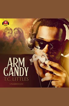Arm Candy, T. C. Littles