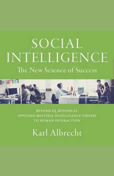 Social Intelligence: The New Science of Success The New Science of Success, Karl Albrecht