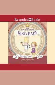 His Royal Highness, King Baby: A Terrible True Story, Sally Lloyd-Jones