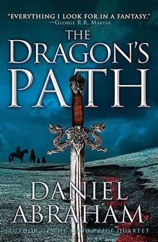 The Dragon's Path, Daniel Abraham