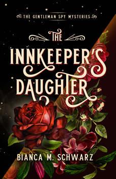 Innkeeper's Daughter, The, Bianca M. Schwarz