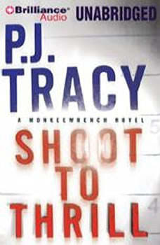 Shoot to Thrill: A Monkeewrench Novel, P. J. Tracy