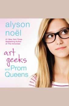 Art Geeks and Prom Queens, Alyson Noel
