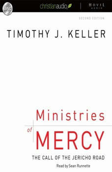 Ministries of Mercy: The Call of the Jericho Road, Timothy J. Keller